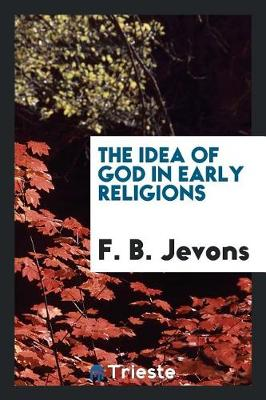 The Idea of God in Early Religions by F. B. Jevons