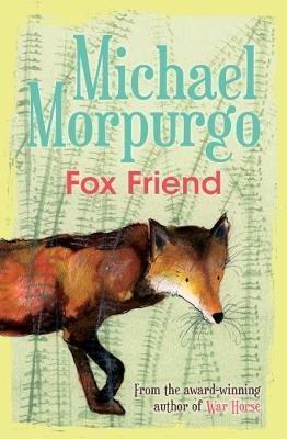 Fox Friend by Michael Morpurgo