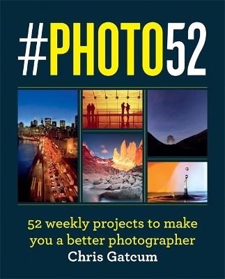 #PHOTO52: 52 weekly projects to make you a better photographer book