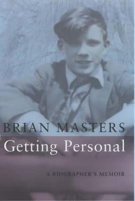 Getting Personal: A Biographer's Memoir by Brian Masters