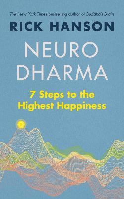 Neurodharma: 7 Steps to the Highest Happiness by Rick Hanson