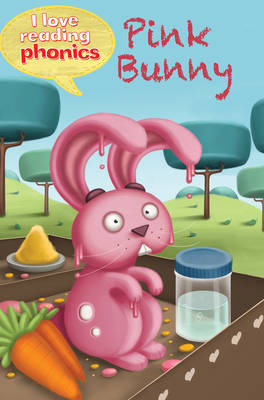 I Love Reading Phonics Level 2: Pink Bunny by Lucy M. George