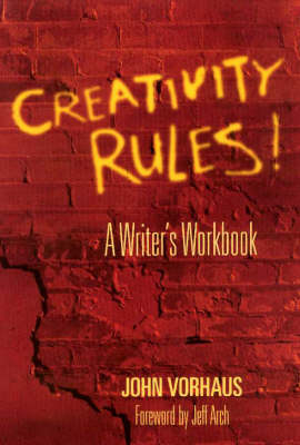 Creativity Rules! by John Vorhaus