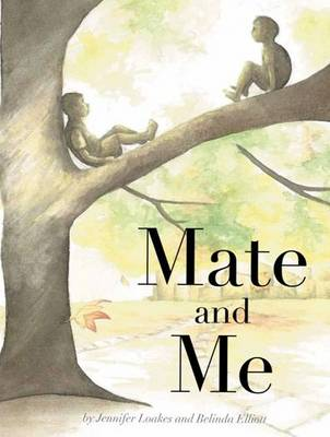 Mate and Me by ,Jennifer Loakes