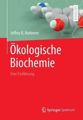 kologische Biochemie: Eine Einf hrung by Jeffrey B. Harborne
