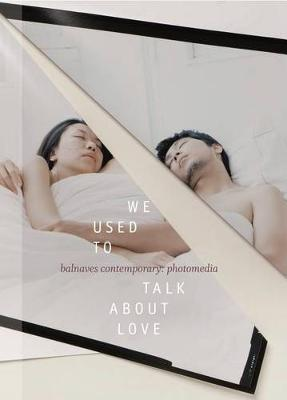 We Used to Talk about Love by Natasha Bullock