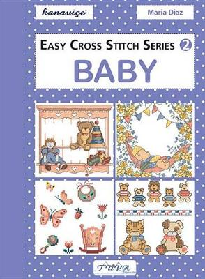 Easy Cross Stitch Series 2: Baby by Maria Diaz
