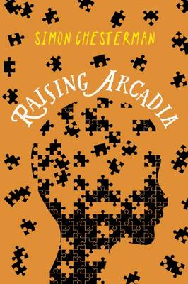 Raising Arcadia by Simon Chesterman