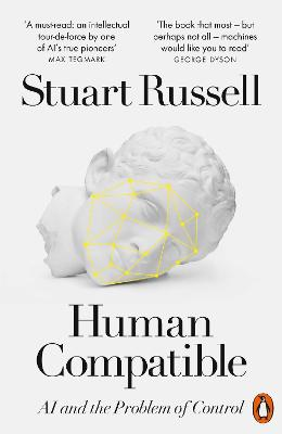 Human Compatible: AI and the Problem of Control by Stuart Russell