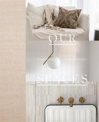 Our Spaces: Contemporary New Zealand Interiors book