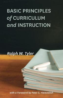 Basic Principles of Curriculum and Instruction by Ralph W. Tyler