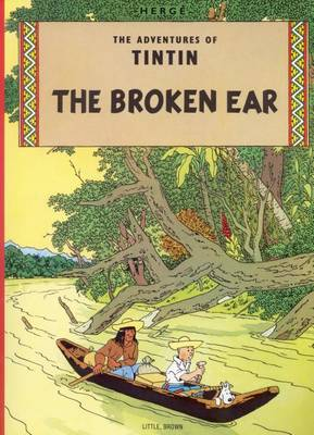 The Adventures of Tintin: The Broken Ear by Herge