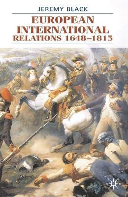 European International Relations 1648-1815 by Professor Jeremy Black