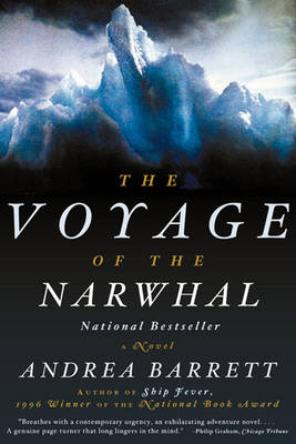 Voyage of the Narwhal by Andrea Barrett