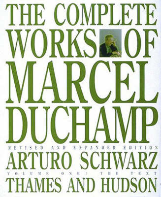 The Complete Works of Marcel Duchamp by Marcel Duchamp