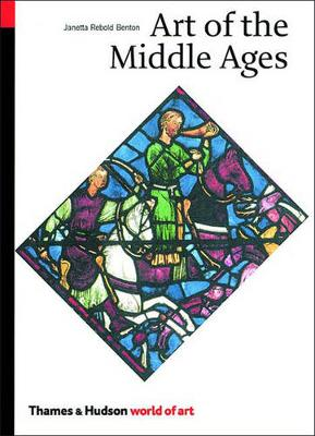 Art of the Middle Ages by Janetta Rebold Benton