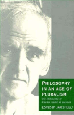 Philosophy in an Age of Pluralism by James Tully