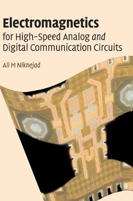 Electromagnetics for High-Speed Analog and Digital Communication Circuits book