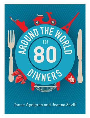 Around the world in 80 dinners by Janne Apelgren