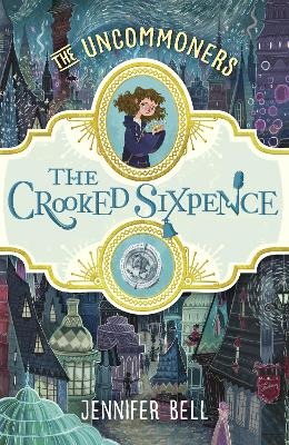 The Crooked Sixpence by Jennifer Bell