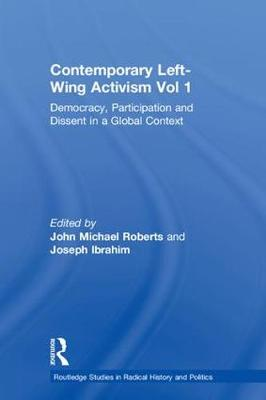 Contemporary Left Wing Activism Vol 1 by John Michael Roberts