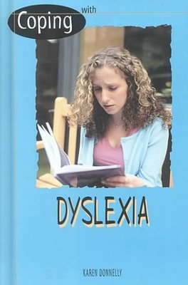 Coping with Dyslexia by Karen Donnelly