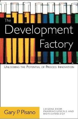 Development Factory by Gary P. Pisano