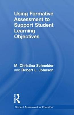 Using Student Learning Objectives for Assessment by M. Christina Schneider