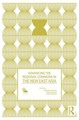 Advancing the Regional Commons in the New East Asia by Siriporn Wajjwalku