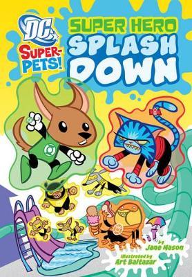 Super Hero Splash Down by Art Baltazar