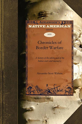 Chronicles of Border Warfare by Alexander Scott Withers