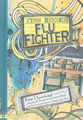 Finn Reeder, Flu Fighter by Eric Stevens