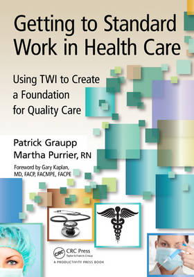 Getting to Standard Work in Healthcare book
