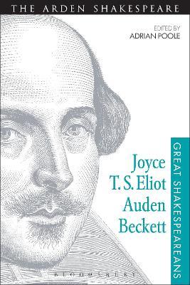 Joyce, T. S. Eliot, Auden, Beckett by Adrian Poole