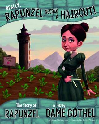 Really, Rapunzel Needed a Haircut! book