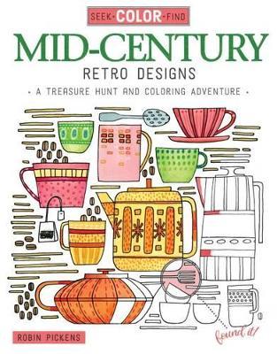 Seek, Color, Find Mid-Century Retro Design by Robin Pickens
