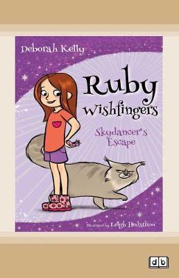 Skydancer's Escape: Ruby Wishfingers (book 1) by Deborah Kelly and Leigh Hedstrom