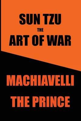 Sun Tzu's Art of War & Machiavelli's Prince by Sun Tzu