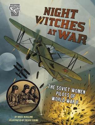 Night Witches at War: the Soviet Women Pilots of World War II (Amazing World War II Stories) by Bruce Berglund