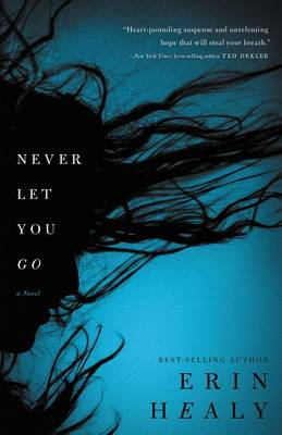 Never Let You Go by Erin Healy