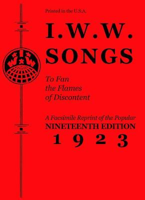 I.w.w. Songs To Fan The Flames Of Discontent by PM Press