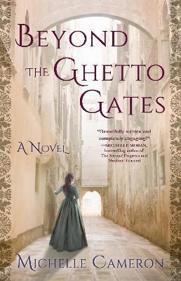 Beyond the Ghetto Gates: A Novel by Michelle Cameron