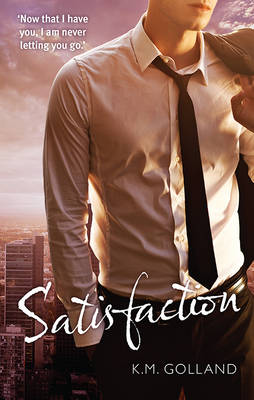 SATISFACTION by K. M. Golland