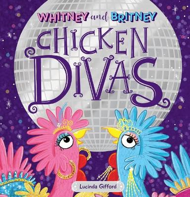 Whitney and Britney Chicken Divas by Lucinda Gifford