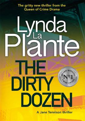 The Dirty Dozen by Lynda La Plante