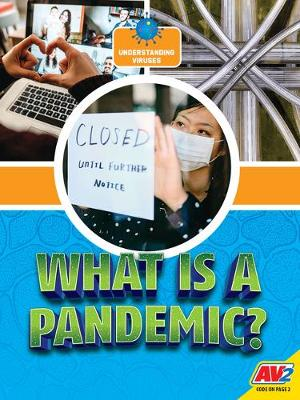 What Is A Pandemic? by Heather C Hudak