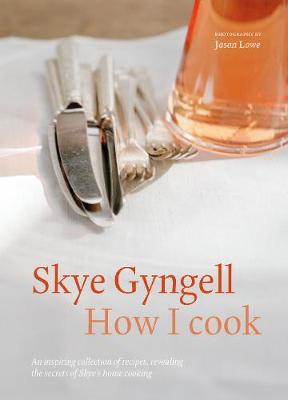 How I Cook by Skye Gyngell