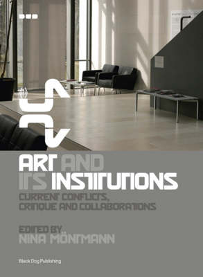 Art and Its Institutions: Current Conflicts, Critique and Collaborations by Beatrice von Bismarck