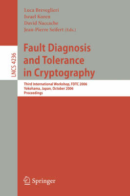 Fault Diagnosis and Tolerance in Cryptography by Israel Koren