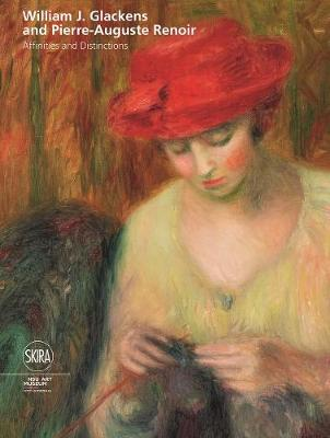 William J Glackens and Pierre-Auguste Renoir: Affinities and Distinctions book